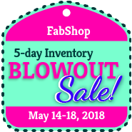 FabShop BlowOut Sale! May 14-18, 2018