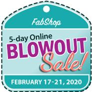 FabShop BlowOut Sale! December 26-31, 2019