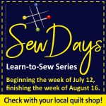 Sew Days - Classes begin the week of July 12th, and finish the week of August 16!